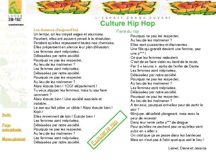 Culture Hip Hop Suite Page précédente Menu général Les femmes d'aujourd'hui Faire du rap