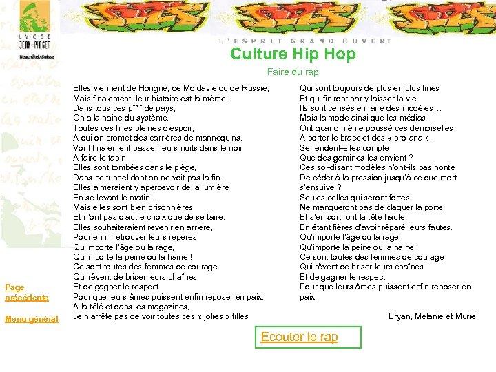 Culture Hip Hop Faire du rap Page précédente Menu général Elles viennent de Hongrie,