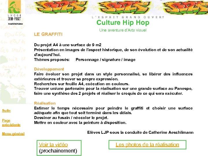 Culture Hip Hop LE GRAFFITI Une aventure d'Arts visuel Du projet A 4 à