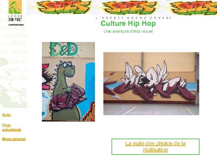 Culture Hip Hop Une aventure d'Arts visuel Suite Page précédente Menu général La suite