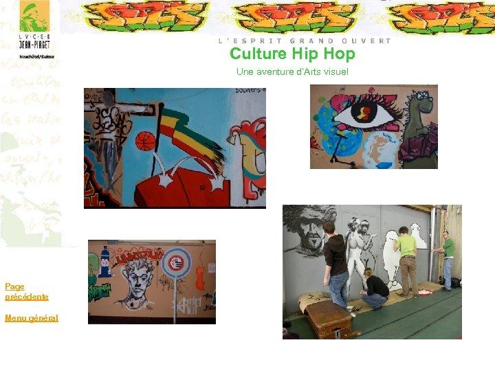Culture Hip Hop Une aventure d'Arts visuel Page précédente Menu général