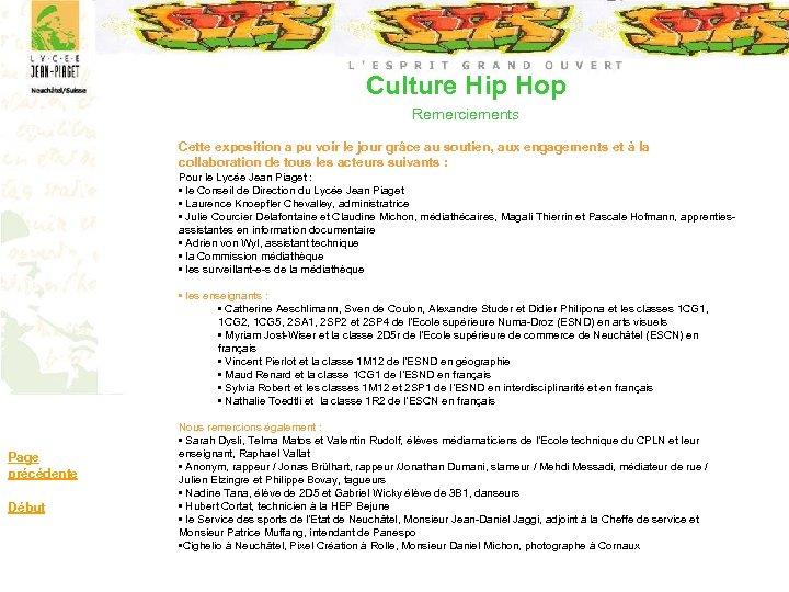 Culture Hip Hop Remerciements Cette exposition a pu voir le jour grâce au soutien,