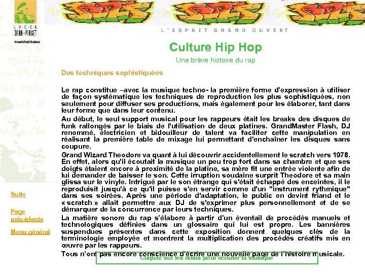 Culture Hip Hop Une brève histoire du rap Des techniques sophistiquées Suite Page précédente