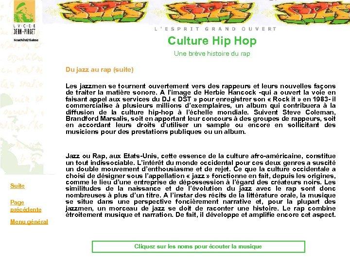 Culture Hip Hop Une brève histoire du rap Du jazz au rap (suite) Les