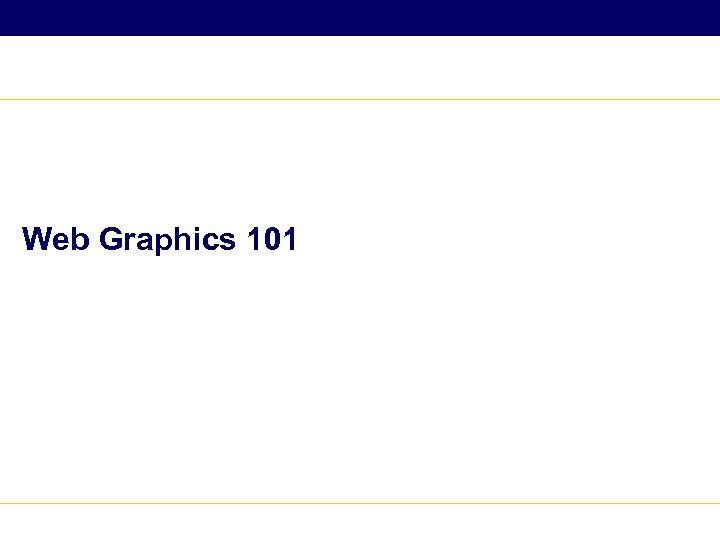 Web Graphics 101