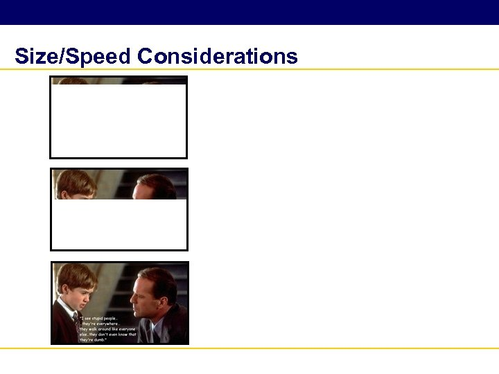 Size/Speed Considerations