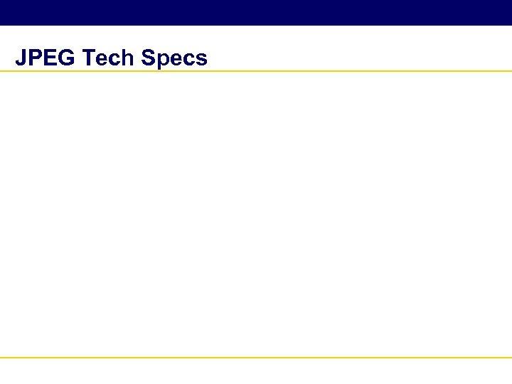 JPEG Tech Specs