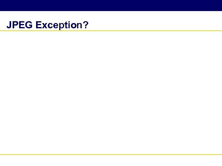 JPEG Exception?