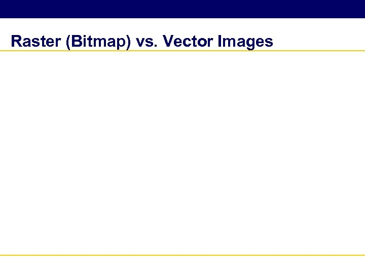 Raster (Bitmap) vs. Vector Images