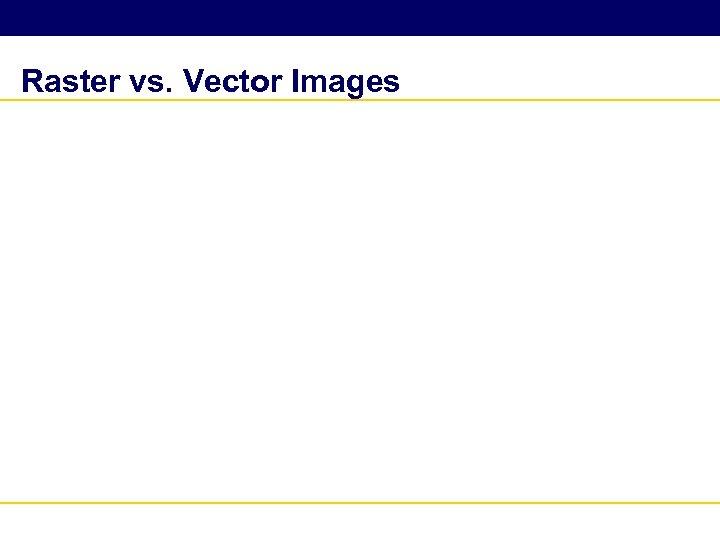 Raster vs. Vector Images