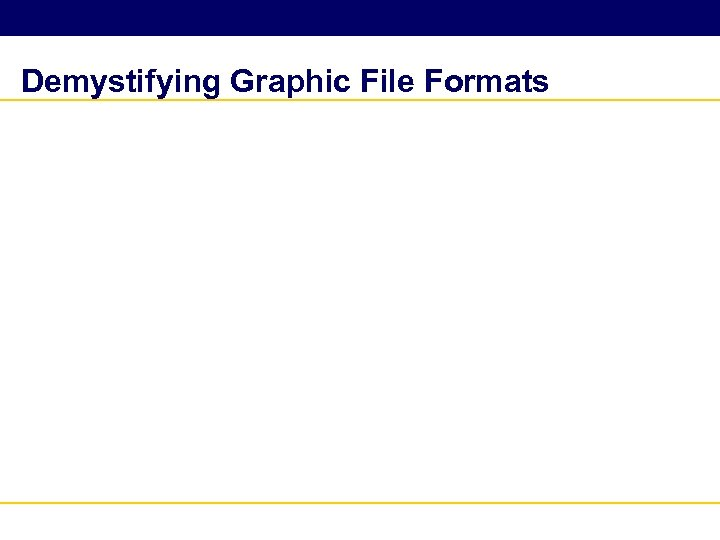 Demystifying Graphic File Formats