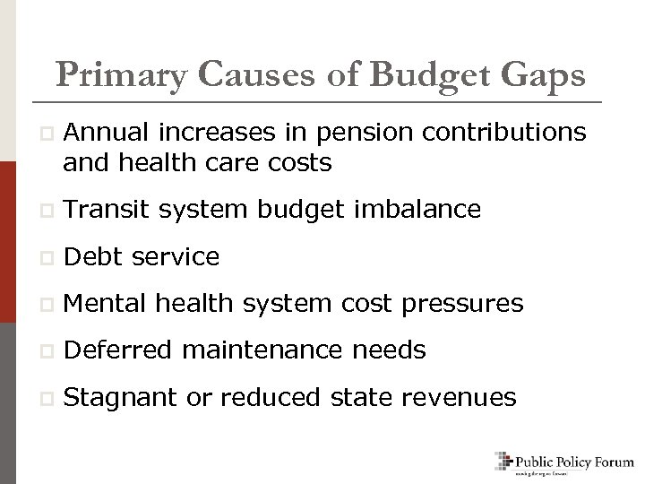 Primary Causes of Budget Gaps p Annual increases in pension contributions and health care
