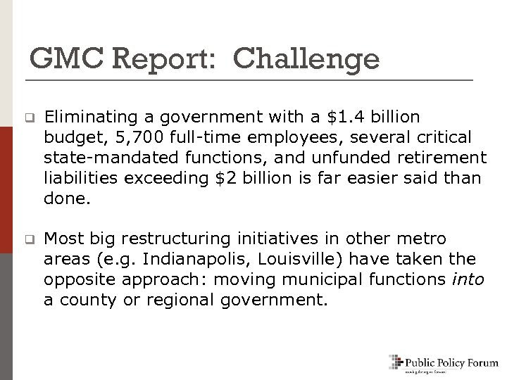 GMC Report: Challenge q Eliminating a government with a $1. 4 billion budget, 5,