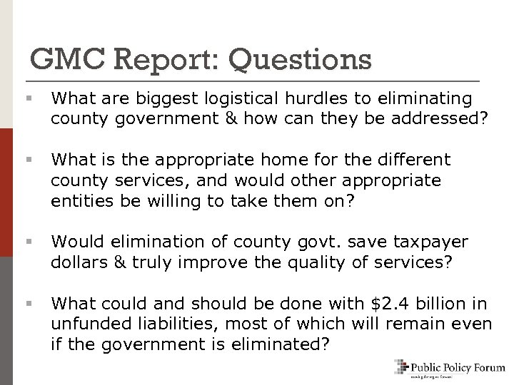 GMC Report: Questions § What are biggest logistical hurdles to eliminating county government &
