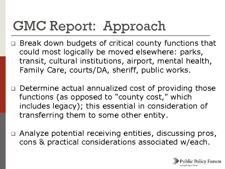 GMC Report: Approach q Break down budgets of critical county functions that could most