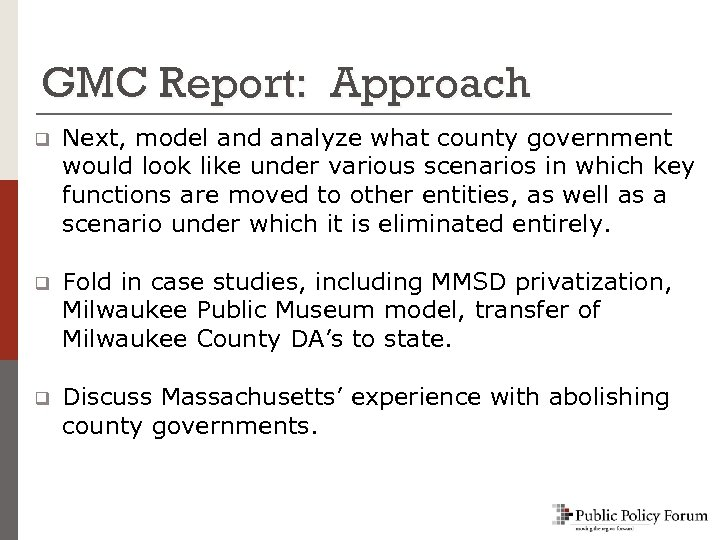 GMC Report: Approach q Next, model and analyze what county government would look like