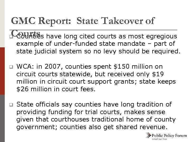 GMC Report: State Takeover of Courts q Counties have long cited courts as most