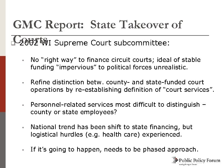 GMC Report: State Takeover of Courts q 2002 WI Supreme Court subcommittee: § No