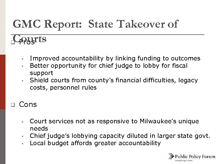 GMC Report: State Takeover of Courts q Pros § § § q Improved accountability