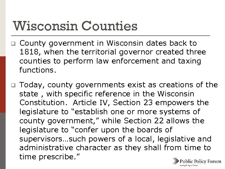 Wisconsin Counties q County government in Wisconsin dates back to 1818, when the territorial