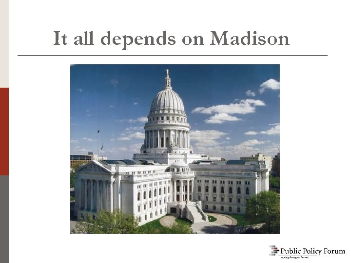 It all depends on Madison