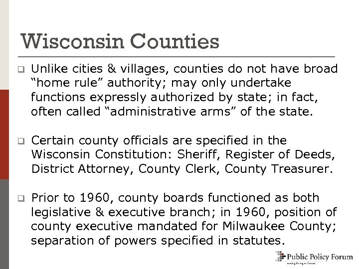 """Wisconsin Counties q Unlike cities & villages, counties do not have broad """"home rule"""""""