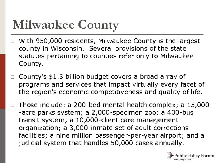 Milwaukee County q With 950, 000 residents, Milwaukee County is the largest county in