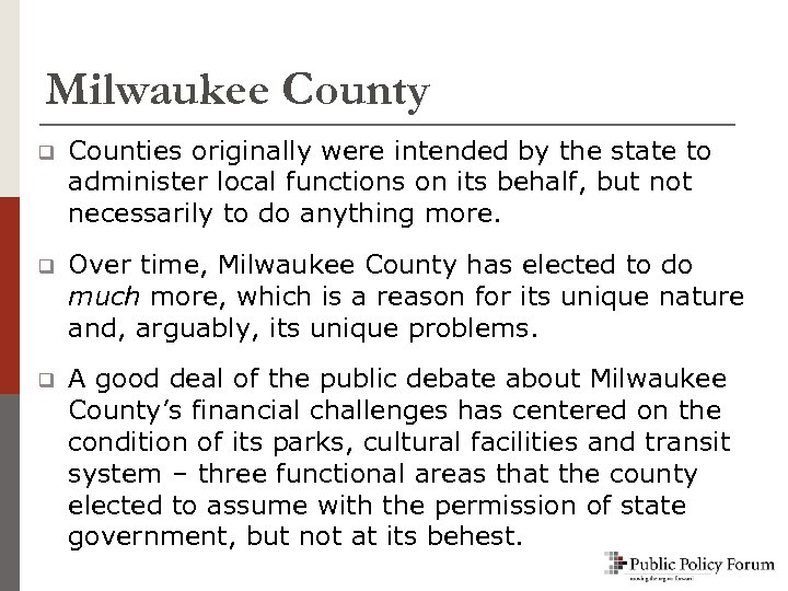 Milwaukee County q Counties originally were intended by the state to administer local functions
