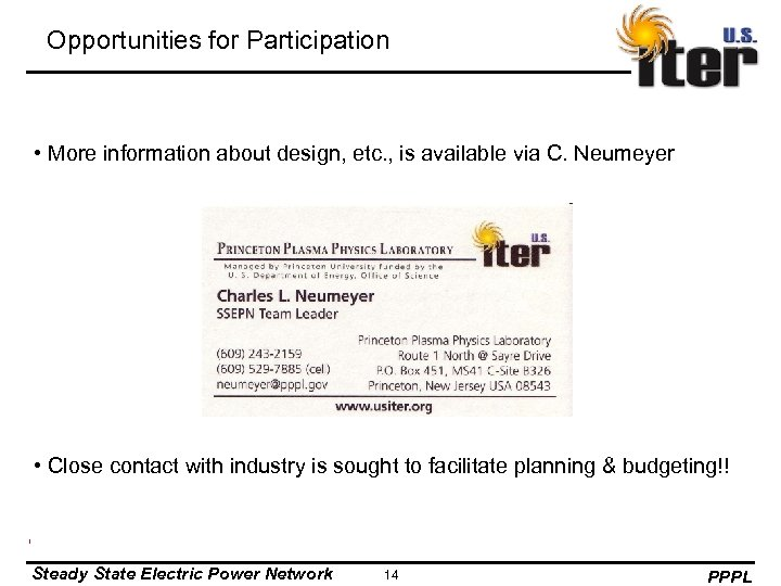 Opportunities for Participation • More information about design, etc. , is available via C.