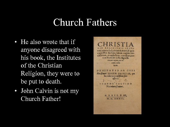 Church Fathers • He also wrote that if anyone disagreed with his book, the