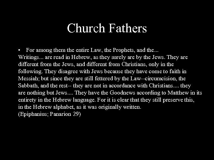 Church Fathers • For among them the entire Law, the Prophets, and the. .