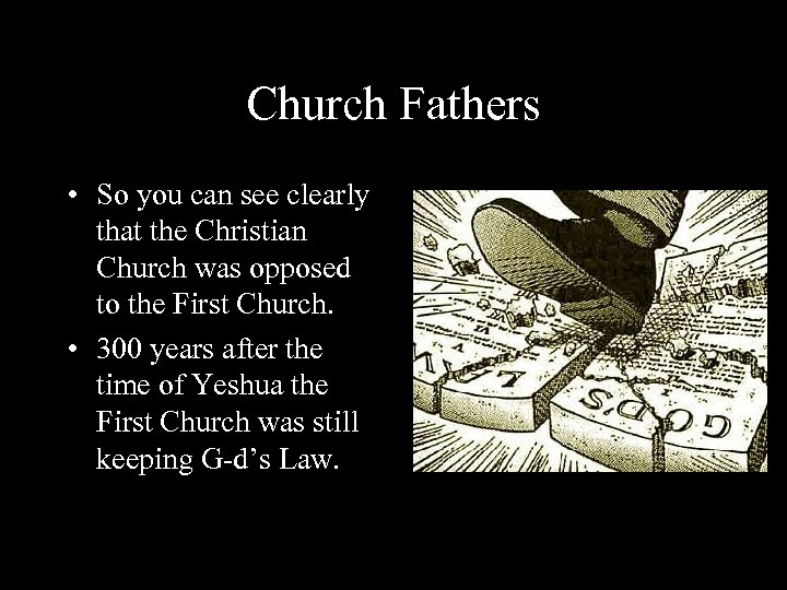 Church Fathers • So you can see clearly that the Christian Church was opposed