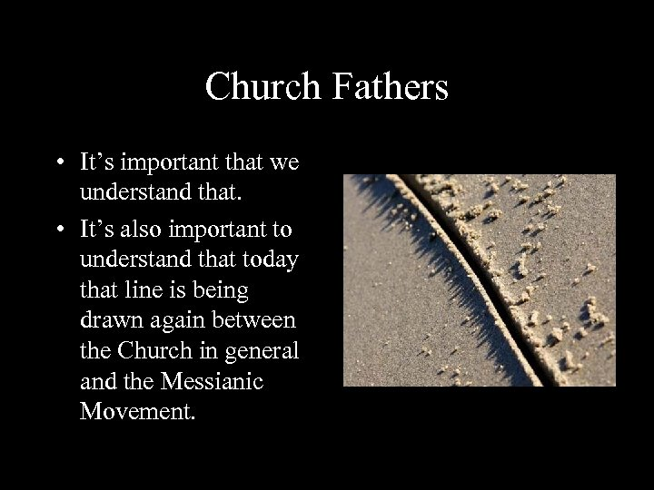 Church Fathers • It's important that we understand that. • It's also important to