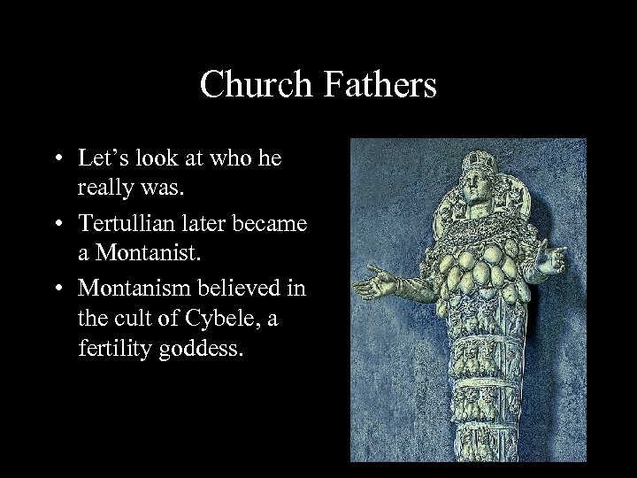 Church Fathers • Let's look at who he really was. • Tertullian later became
