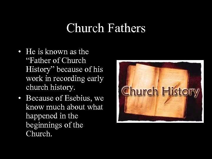 """Church Fathers • He is known as the """"Father of Church History"""" because of"""