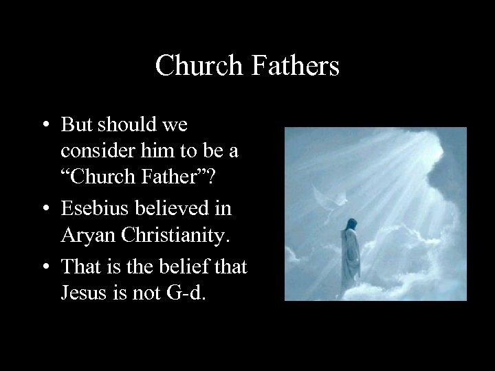 """Church Fathers • But should we consider him to be a """"Church Father""""? •"""