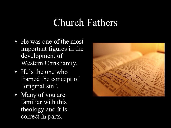 Church Fathers • He was one of the most important figures in the development