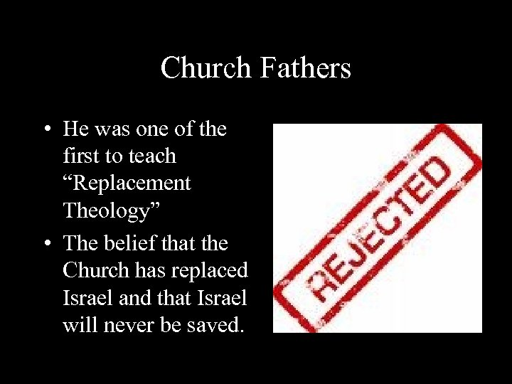 """Church Fathers • He was one of the first to teach """"Replacement Theology"""" •"""
