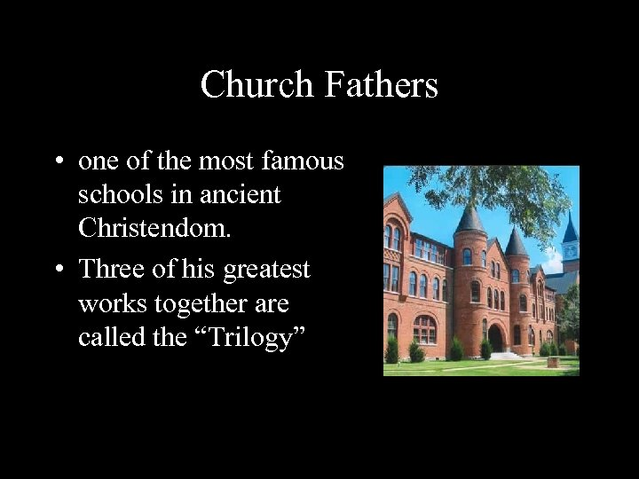Church Fathers • one of the most famous schools in ancient Christendom. • Three