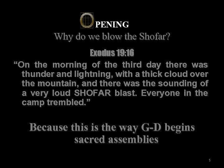 """PENING Why do we blow the Shofar? Exodus 19: 16 """"On the morning of"""