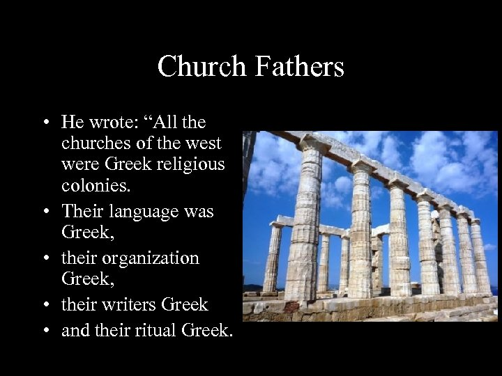 """Church Fathers • He wrote: """"All the churches of the west were Greek religious"""