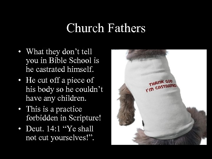 Church Fathers • What they don't tell you in Bible School is he castrated