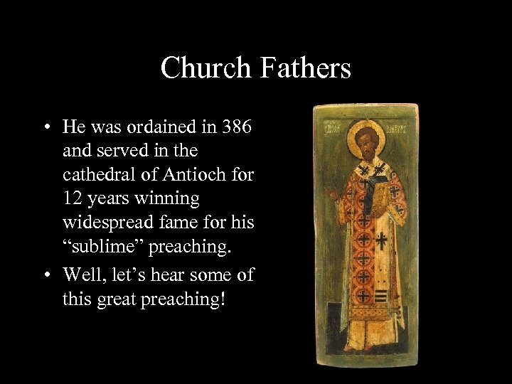 Church Fathers • He was ordained in 386 and served in the cathedral of