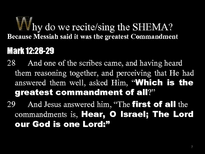 hy do we recite/sing the SHEMA? Because Messiah said it was the greatest Commandment