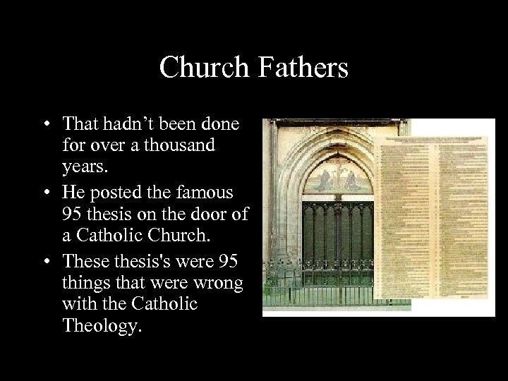 Church Fathers • That hadn't been done for over a thousand years. • He