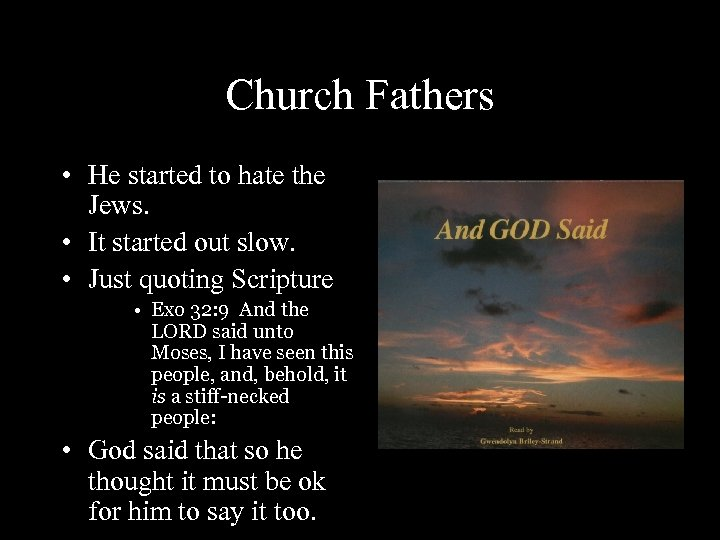 Church Fathers • He started to hate the Jews. • It started out slow.