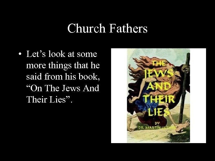 Church Fathers • Let's look at some more things that he said from his