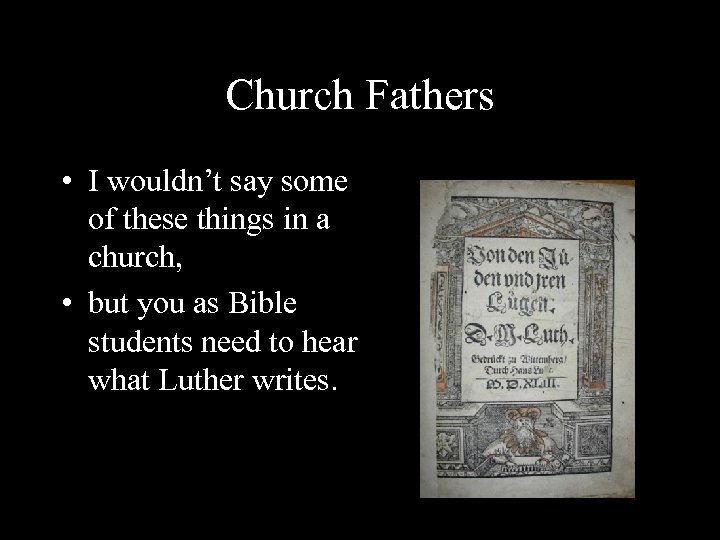 Church Fathers • I wouldn't say some of these things in a church, •