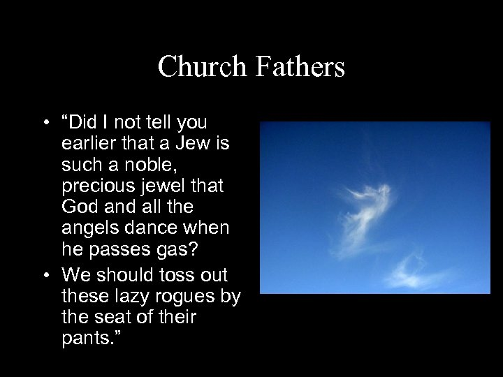 """Church Fathers • """"Did I not tell you earlier that a Jew is such"""