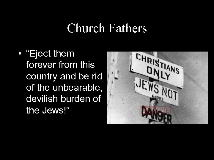 """Church Fathers • """"Eject them forever from this country and be rid of the"""